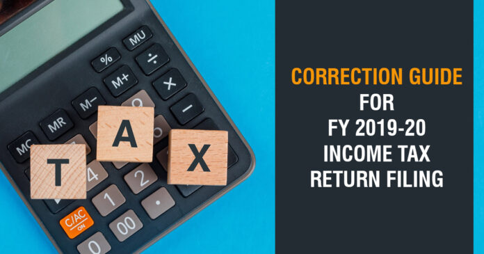 Correction Guide for FY 2019-20 Income Tax Return Filing