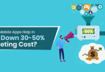 How do Mobile Apps Help in Cutting Down 30-50% Marketing Cost?