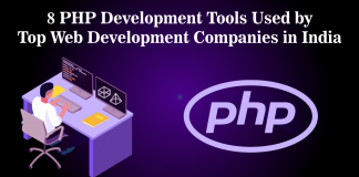 PHP Tools Used by Top Web Development Companies in India